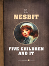 Five Children and It (eBook): Psammead Series, Book 1